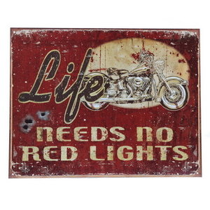 Metalen reclame plaat Life needs no red lights.
